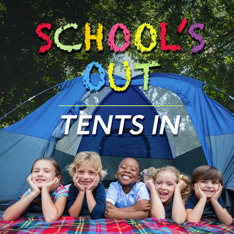School's Out | Tents In